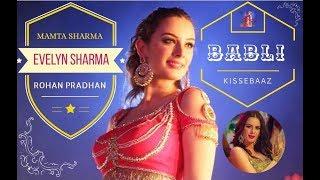 Babli | Kissebaaz | Evelyn Sharma | Mamta Sharma & Rohan Pradhan mp3