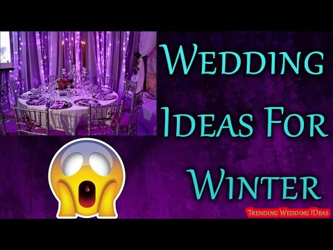 Wedding Ideas For Winter | DIY Wedding Decorations Ideas