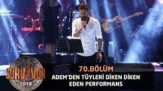 Adem Kılıççı 'Fırat Türküsü' ile sahnede... | 70.Bölüm | Survivor 2018