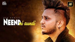 Neend Ni Aundi : Oye Kunaal | New Punjabi Song 2019