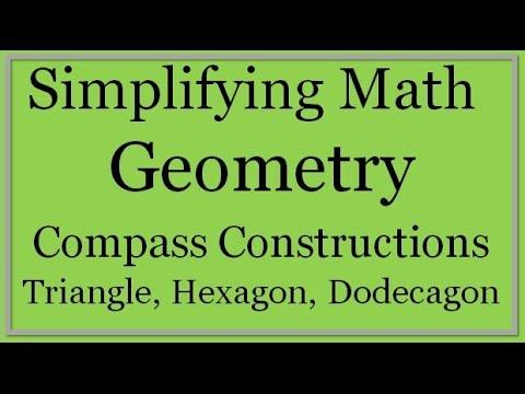 Compass Constructions: Triangle, Hexagon, Dodecagon (Simplifying Math)