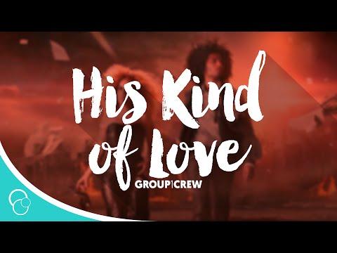 Group 1 Crew - His Kind of Love (Lyrics)