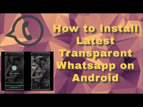 How to Download and Install Latest Transparent Whatsapp On Your Smartphone
