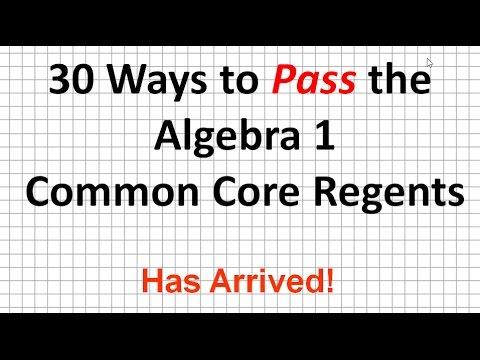 Algebra 1 Common Core Regents Review  30 Ways to Pass the  Algebra 1 Common Core Regents
