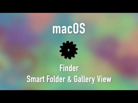 macOS: Finder | Smart Folder & Gallery View