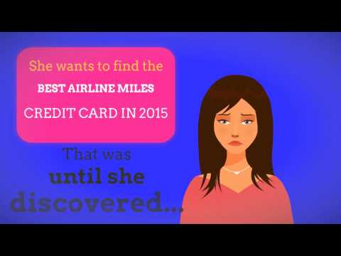BEST AIRLINE MILES CREDIT CARD IN 2015 - LEARN BELOW!