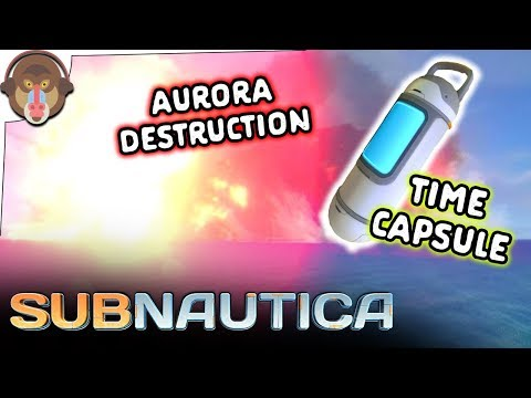 AURORA DESTRUCTION AND TIME CAPSULE | Subnautica Let's Play - Part 4 (Full Release)