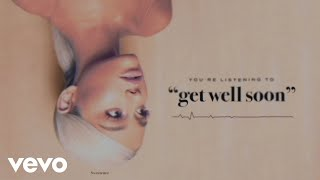 Ariana Grande - get well soon (Audio)