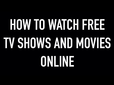 How to Watch Free TV Shows and Movies Online