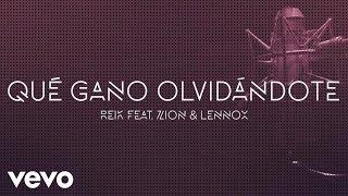 Reik - Qué Gano Olvidándote ft. Zion & Lennox (Urban Version Lyric Video)