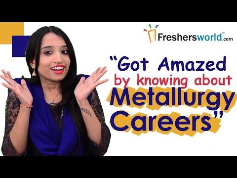 Careers in Metallurgical Engineering – Brief Details,Campus drives,Salary package,Top recruiters
