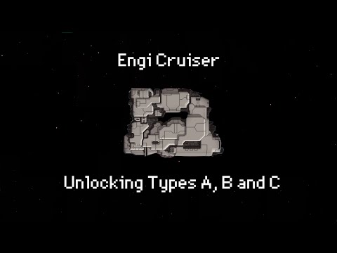 How to unlock the Engi Cruiser (Types A, B & C)