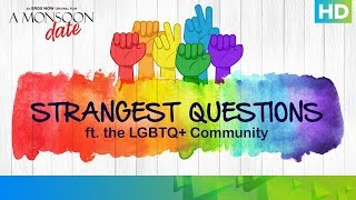Strangest Questions ft. the LGBTQ+ Community | A Monsoon Date | An Eros Now Original | Streaming Now