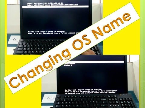 Change Operating System(OS) Name at Startup (Linux/Windows/Fedora....)