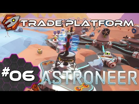 Astroneer PC Gameplay - Trade Platform - Episode 6