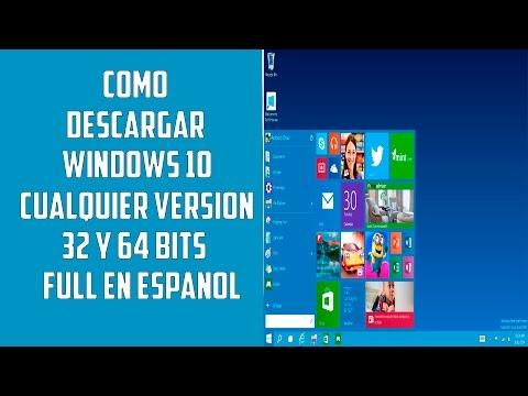 Como descargar Windows 10 cualquier version de 32 y 64 Bits en español