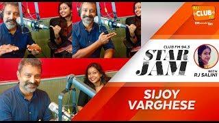 Sijoy Varghese With Rj Salini - Star Jam - Club Fm 94.3