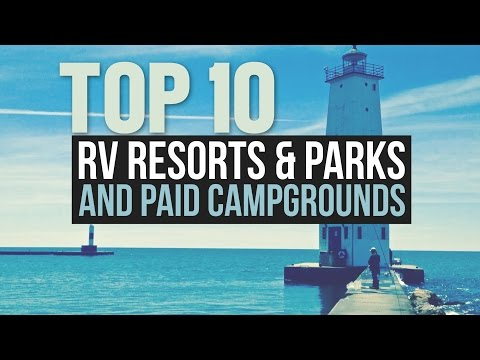 Top 10 RV Parks, Resorts & Campgrounds - a Drivin' & Vibin' Travel Vlog
