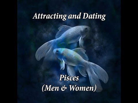 Attracting & Dating a Pisces (Men and Women)