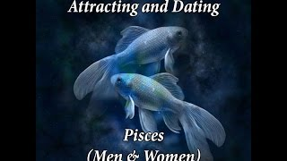 Attracting Dating A Pisces Men And Women