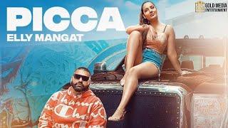PICCA (Full Video) Elly Mangat | Laddi Chhajla | Sukh Sanghera | GoldMedia | Latest Punjabi Songs