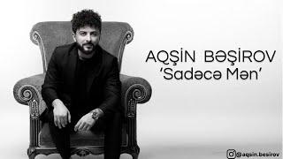 Aqşin Beşirov - Sadece Men