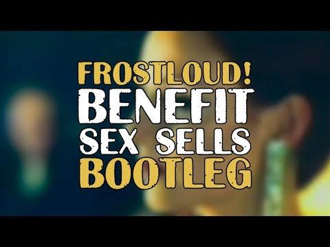 Xxx Mp4 Benefit Sex Sells Frostloud Bootleg FREE DOWNLOAD 3gp Sex