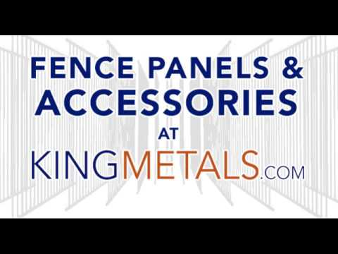 King Metals Fence Panels and Accessories
