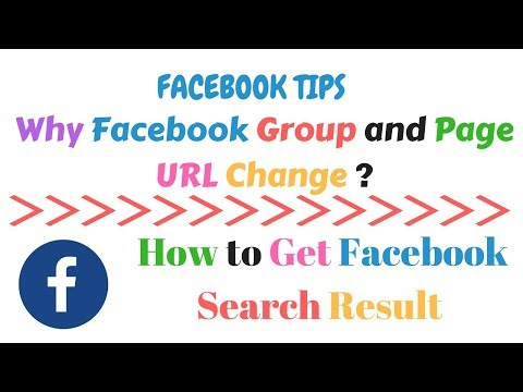 Why Facebook [Group and Page] URL Change? How to Get Facebook Search Result Easily?