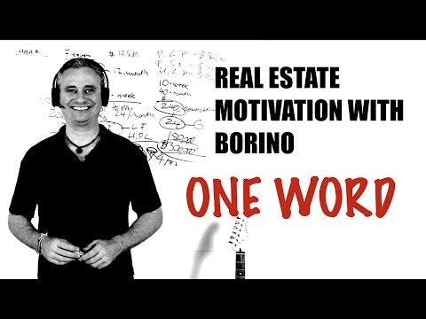 REAL ESTATE MOTIVATION WITH BORINO - One Word That Changes Everything