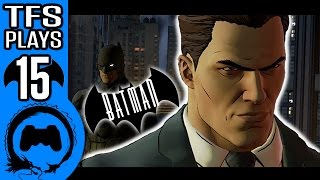 BATMAN Telltale Part 15 - TFS Plays