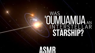 Is 'Oumuamua a Starship? | ASMR [space, science, astronomy]