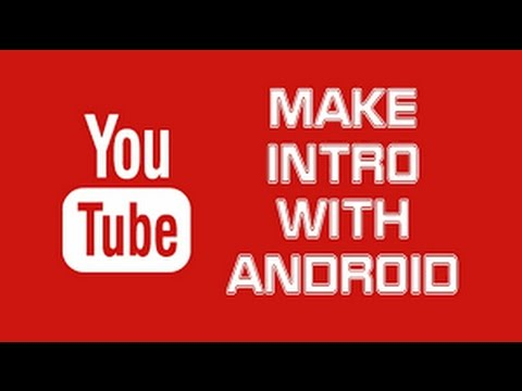 How to Create amazing intros on your android phone for free
