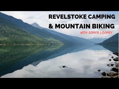 Revelstoke Camping and Mountain Biking