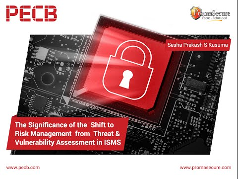 The significance of the Shift to Risk Management from Threat & Vulnerability Assessment in ISMS