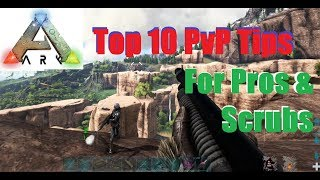 Ark - Top 10 PvP Tips for Pros & Scrubs plus more