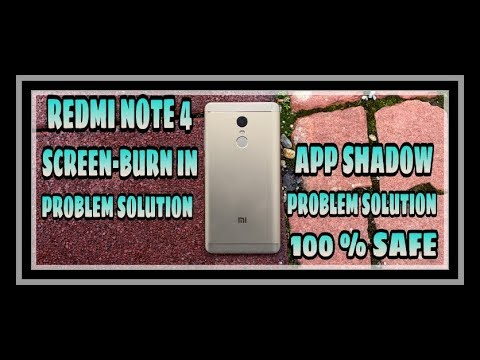 How to solve Redmi Note 4 screen app shadow problem?[Screen Burn-In Solution] In Hindi