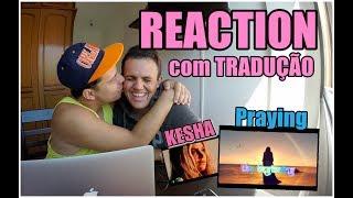 Kesha - Praying (Official Video) REACTION | REAÇÃO e TRADUÇÃO