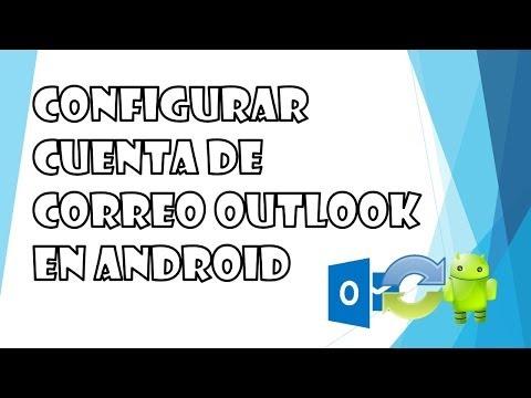 [Tutorial] Configurar cuenta de correo Outlook en Android