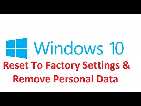 Windows 10: Reset To Factory Settings and Remove Personal Data!