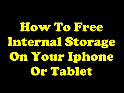 How to Free Internal Storage on Your Iphone or Tablet