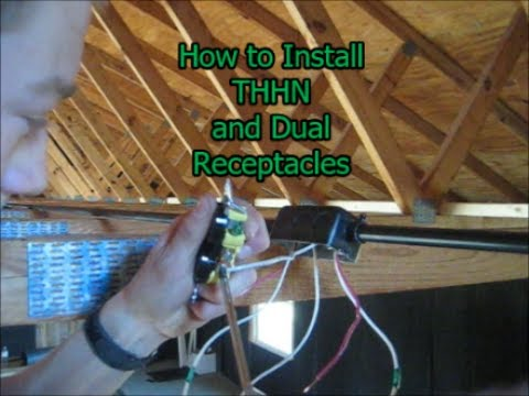 How to Run THHN and Install Dual Receptacles/Outlets