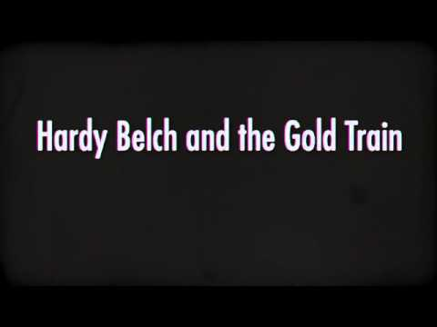 Hardy Belch & the Gold Train