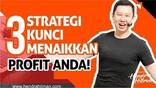 Coach Hendra Hilman - 3 Strategi Kunci Menaikkan Profit Anda!