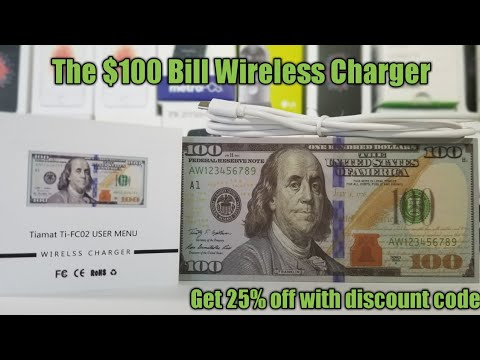 The $100 Bill Wireless Charger for you iphone and Android Capable devices.