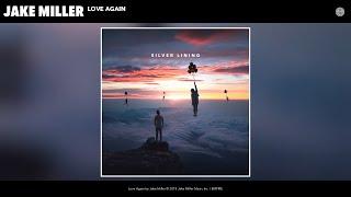 Jake Miller - Love Again (Audio)