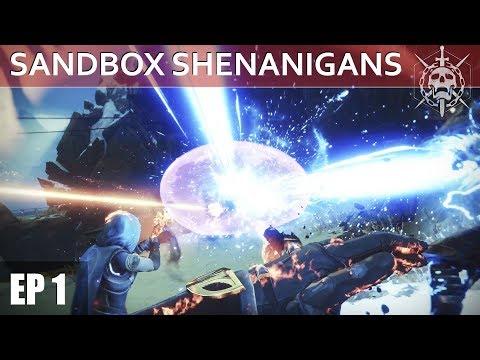 Destiny 2 | Sandbox Shenanigans [Episode 1]
