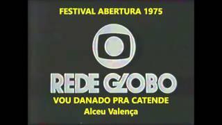 VOU DANADO PRA CATENDE  -  Alceu Valença  -   Festival Abertura 1975