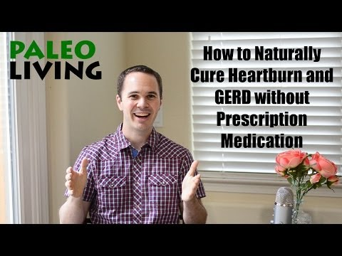 How to Naturally Cure Heartburn and GERD without Medication