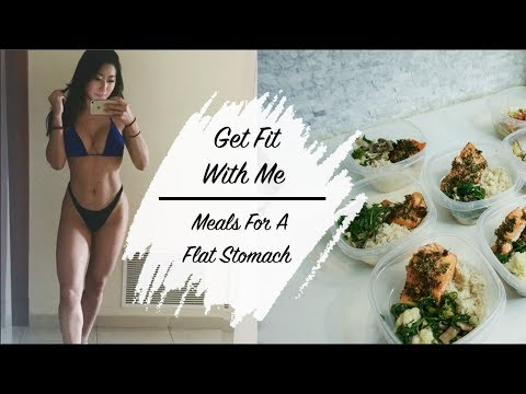 GET FIT WITH ME | Meals for a Flat Stomach